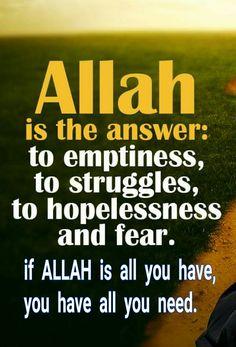 Jika kamu mempunyai Allah, sebenarnya kamu sudah memiliki segalanya :-)