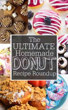 The Ultimate Donut Recipe Roundup    Over 40 of the absolute best donut recipes ever made! #donuts #doughnuts
