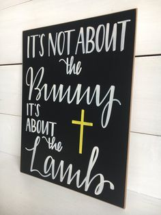 It's not abot the Bunny, it's anout the Lamb – Easter decor – Best decoration ideas Easter Bulletin Boards, Easter Messages, Resurrection Day, Easter Quotes, Easter Sayings, Easter Lamb, Easter Religious, Easter Crafts, Easter Decor