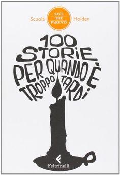 100 storie per quando è troppo tardi di Scuola Holden http://www.amazon.it/dp/8807491222/ref=cm_sw_r_pi_dp_wz9qvb1RQ1HKK