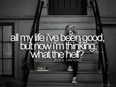 What The Hell - Avril Lavigne Quote
