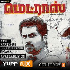 Watch #Karthi's blockbuster movie #Madras only available on #YuppFlix Watch it @ http://www.yupptv.com/movies/YuppflixPackages.aspx