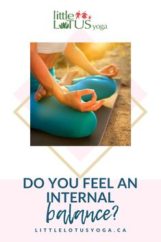 Do you Feel an Internal Balance? - Little Lotus Yoga Little Lotus, Lotus Yoga, Baby Yoga, Strong Feelings, All Themes, Mummy Bloggers, Life Partners, Yoga Tips, Do You Feel