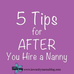 You Hired a Nanny. Now What?   Iowa City Moms Blog