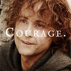 "Pippin 3/3 ""You will find your courage."""