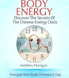 Body Energy – Discover The Secrets Of The Chinese Body Energy Clock PDF