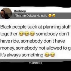 Twitter Quotes Funny, Funny Relatable Quotes, Funny Tweets, Need Quotes, Real Talk Quotes, Fact Quotes, Funny Ghetto Memes, Funny Black People Memes, Growing Up Black Memes