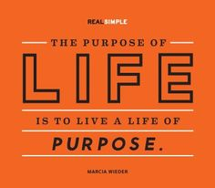 """Today's thought: """"The purpose of life is to live a life of purpose."""" —Marcia Wieder #quotes"""
