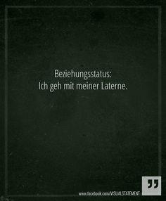Beziehungsstatus: ich geh mit meiner Laterne #quote