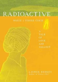 Radioactive: Marie Curie's Story Told in Cyanotype | Brain Pickings La portada del libro brilla en la oscuridad!