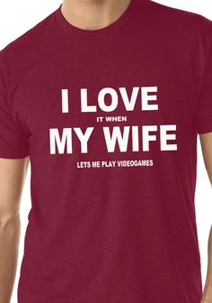 I Love It When My Wife Lets Me Play Videogames Husband Gift T Shirt Anniverary Valentines On Etsy