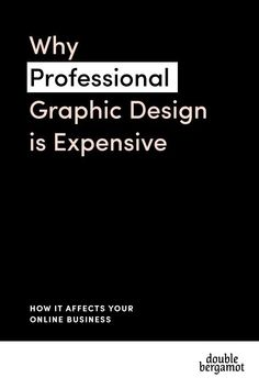 Why Professional Design is Expensive: How it affects your online business � Graphic Design is way more important element of building a successful business. It is not a how to use Photoshop skill. #onlinebusiness #onlinemarketing #graphicdesign #profession