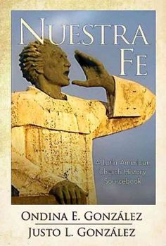 Nuestra Fe: A Latin American Church History Sourcebook