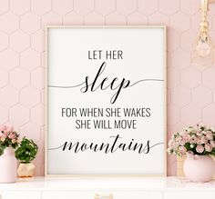 Let Her Sleep For When She Wakes She Will Move Mountains Printable Art, Girl Nursery Art, Girl Bedroom Decor, Girl Quotes *INSTANT DOWNLOAD* Printable Bible Verses, Printable Wall Art, Printing Websites, Online Printing, Nursery Art, Girl Nursery, Love Wall Art, Bible Verse Art, Christian Wall Art