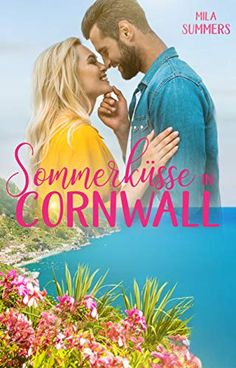Sommerküsse in Cornwall von Mila Summers Cornwall, Kindle Unlimited, E Reader, Promotion, Summer, Romance Books, Authors, Reading, Summer Time