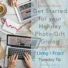 In today's Tuesday tip, Gabriela Burgman, Living Peace professional organizer shares some pointers and ideas to get a jump start on your holiday photo gift giving.