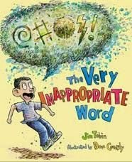 The Very Inappropriate Word. Encouraging kids to use all sorts of new words (with dignity and respect)