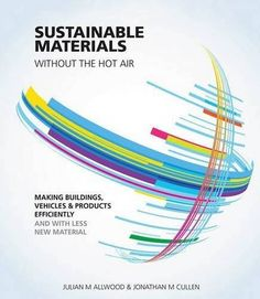 Sustainable Materials - Without the Hot Air: Making Build... https://www.amazon.co.uk/dp/1906860300/ref=cm_sw_r_pi_dp_x_okuqyb6AK41JZ