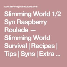 Slimming World Syn Raspberry Roulade — Slimming Survival Slimming World Cake, Slimming World Treats, Slimming World Recipes Syn Free, Sweet Recipes, Snack Recipes, Cooking Recipes, Cake Recipes, Healthy Recipes, Snacks