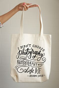 """I didn't choose photography, photography chose me"" Photography Chose Me Tote"
