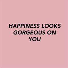 The words - quote - happiness - gorgeous - inspiration - l'Etoile Luxury Vintage Words Quotes, Me Quotes, Motivational Quotes, Inspirational Quotes, Qoutes, Pink Quotes, New Look Quotes, Quotes About Pink, So True Quotes