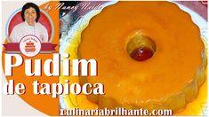 Pudim de tapioca o melhor do Brasil como fazer | Culinária Brilhante Nan...