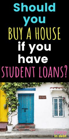 Should you buy a house if you have student loans? Here is everything you should consider in making your decision regarding home ownership. Home Buying Tips, Buying Your First Home, Home Buying Process, Paying Off Student Loans, Student Loan Debt, San Diego, Home Renovation Loan, Home Improvement Loans, Mortgage Tips