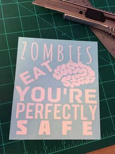 Zombies Eat Brains, You're Perfectly Safe Decal, 6x6 White or Black Vinyl Decal     This decal is perfect on vehicles, windows, walls, doors; in dorm rooms and bed rooms. It's made when you order it and shipped within 5 days from when you place your order.     Zombies Eat Brains, You're Perfectly Safe is cut on the industry's high-standard Graphtec CE6000-40 series cut-plotter, on premium black gloss vinyl-- Which has a 5 year, average life. And that's 5 years if you're hanging it on your…