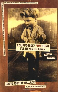 A Supposedly Fun Thing I'll Never Do Again - David Foster Wallace