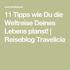 11 Tipps wie Du die Weltreise Deines Lebens planst! | Reiseblog Travelicia