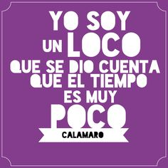 #Calamaro Calm, Quotes, Dreams, Deco, Truths, Pop Music, Music Sayings, Song Lyrics, Quotations