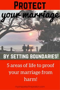 A MUST READ for any #couple! 5 reasons why you should have #boundaries in #marriage & how to set them in place! #protect
