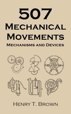 Best Free Books 507 Mechanical Movements Mechanisms and Devices (PDF, ePub, Mobi) by Henry T. Brown Books Online for Read Mechatronics Engineering, Mechanical Engineering Design, Mechanical Design, Electrical Engineering, Mechanical Projects, Whatsapp Tricks, Ex Machina, Science, Machine Design