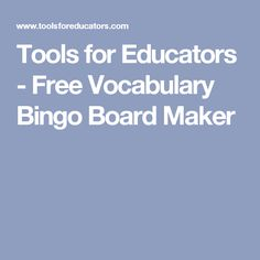 Tools for Educators - Free Vocabulary Bingo Board Maker