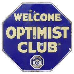 1920's Porcelain Sign Welcome Optimist Club | From a unique collection of antique and modern signs at http://www.1stdibs.com/furniture/folk-art/signs/