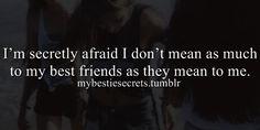bestie secrets, secret, confession, i am, afraid, best friends, mean