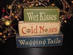 Wet Kisses, Cold Noses, Wagging Tails. Oh, the perfect gift for dog lovers! from Simple Block Sayings on Etsy