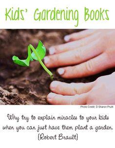 {kids' gardening books} *Love this quote.