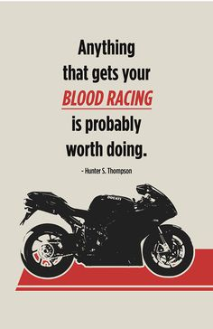 "Ducati Superbike Poster | ""Anything that gets your blood racing is probably worth doing"" - Hunter S. Thompson"