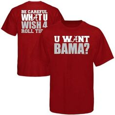 Alabama Crimson Tide What You Wish For T-Shirt - Crimson
