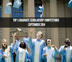 Top 5 Graduate Scholarship Competitions - September 2014