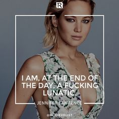Jennifer Lawrence realness.