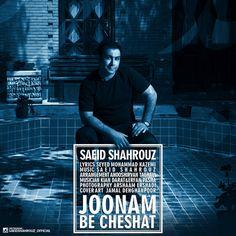 Saeid Shahrouz - 'Joonam Be Cheshat'