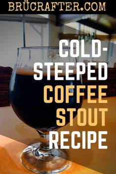 "All-Grain Coffee Stout Recipe - ""Cold Steeped Coffee Stout"" - BrÜcrafter - Ilka Burburough Brewing Recipes, Homebrew Recipes, Beer Recipes, Make Beer At Home, How To Make Beer, Steeped Coffee, Coffee Milk, Coffee Grain, Home Brewing Beer"
