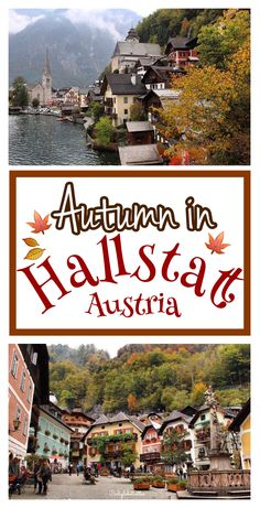 The most idyllic town in Austria: Hallstatt, Austria in Autumn! - California Globetrotter