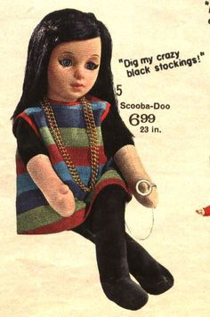 Scooba-Doo (Mattel 1964)...this was her! We where living in Mississippi at the time. I Loved that doll!