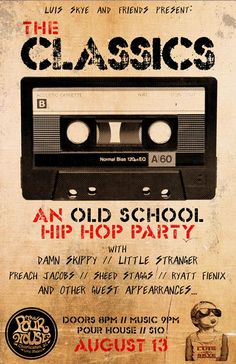 The Classics An Old School Hip Hop Party :: Saturday, August 13th :: The Charleston Pour House :: Charleston, SC