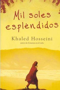 Mil soles espléndidos – Khaled Hosseini,Descargar gratis I Love Books, Books To Read, My Books, Khaled Hosseini, Good Readers, Fiction, Book Title, Tarot Decks, Best Actress