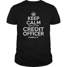 CREDIT OFFICER Keep Calm And Let The Handle It T Shirts, Hoodies, Sweatshirts. CHECK PRICE ==► https://www.sunfrog.com/LifeStyle/CREDIT-OFFICER--KEEPCALM-Black-Guys.html?41382