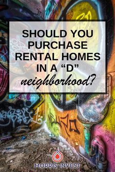 Can you make a safe and profitable rental property property in a D neighborhood?
